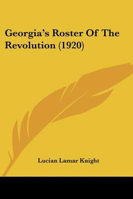 Georgia's Roster of the Revolution - Lucian Lamar Knight