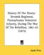 History of the Ninety-Seventh Regiment, Pennsylvania Volunteer Infantry, During the War of the Rebellion, 1861-65 (1875)