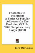 Footnotes to Evolution: A Series of Popular Addresses on the Evolution of Life, with Supplementary Essays (1898)
