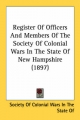 Register of Officers and Members of the Society of Colonial Wars in the State of New Hampshire (1897)