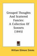 Grouped Thoughts and Scattered Fancies: A Collection of Sonnets (1845)