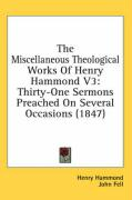 The Miscellaneous Theological Works of Henry Hammond V3: Thirty-One Sermons Preached on Several Occasions (1847)