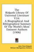 The Ridpath Library of Universal Literature V24: A Biographical and Bibliographical Summary of the World's Most Eminent Authors (1906)