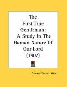 The First True Gentleman: A Study in the Human Nature of Our Lord (1907)