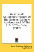West Point: An Intimate Picture of the National Military Academy and of the Life of the Cadet (1917)