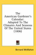 The American Gardener's Calendar: Adapted to the Climates and Seasons of the United States (1806)
