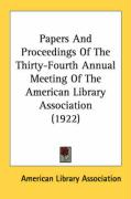 Papers and Proceedings of the Thirty-Fourth Annual Meeting of the American Library Association (1922)