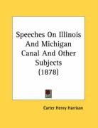 Speeches on Illinois and Michigan Canal and Other Subjects (1878)