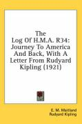 The Log of H.M.A. R34: Journey to America and Back, with a Letter from Rudyard Kipling (1921)