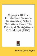Voyages of the Elizabethan Seamen to America; Select Narratives from the Principal Navigations of Hakluyt (1900)