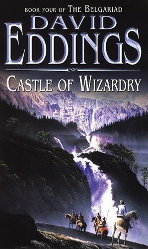 Castle of Wizardry: Book Four of the Belgariad - David Eddings