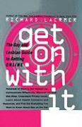 Get on with It: The Gay and Lesbian Guide to Getting Online