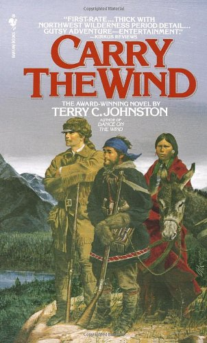 Carry the Wind - Terry C. Johnston