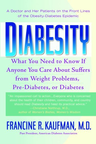 Diabesity: A Doctor and Her Patients on the Front Lines of the Obesity-Diabetes Epidemic - Francine R. Kaufman MD