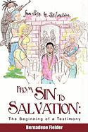 From Sin to Salvation: The Beginning of a Testimony