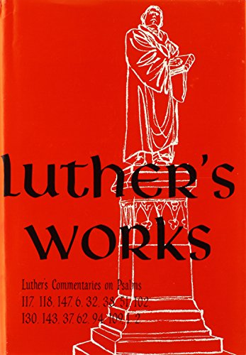 Luther's Works, Volume 14 (Selected Psalms III) - Martin Luther