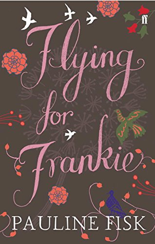 Flying for Frankie - Pauline Fisk