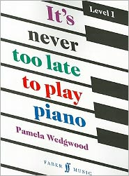 It's Never Too Late to Play Piano, Level 1