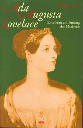Ada Augusta Lovelace. Eine Frau am Anfang der Moderne