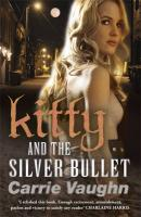 Kitty and the Silver Bullet. Carrie Vaughn