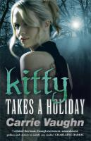 Kitty Takes a Holiday. Carrie Vaughn