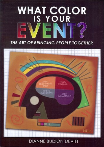 What Color Is Your Event: The Art of Bringing People Together - Dianne Budion Devitt