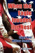 When the Eagle Invades the Nest- Empty Nest Military Families
