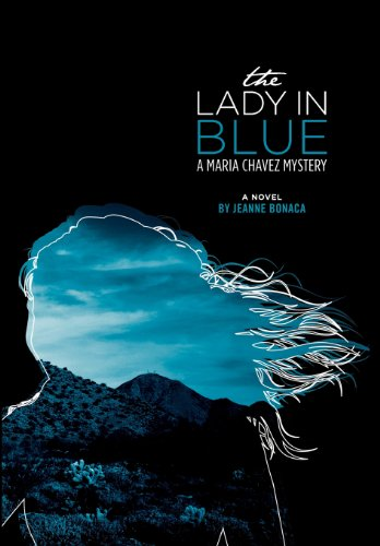 The Lady in Blue: A Maria Chavez Mystery - Jeanne Bonaca