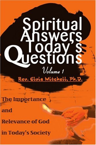 Spiritual Answers / Today's Questions - Rev. Elvis Mitchell