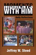 Moments with Him: Daily Reflections