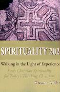 Spirituality 202: Walking in the Light of Experience