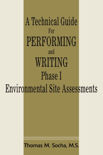 A Technical Guide For Performing and Writing Phase I Environmental Site Assessments - Thomas Socha