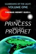 The Princess and the Prophet: Guardians of the Light, Volume One