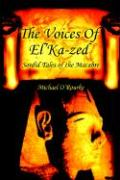 The Voices of El'ka-Zed: Sordid Tales of the Macabre