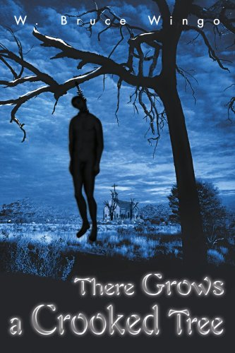 There Grows a Crooked Tree - W Wingo