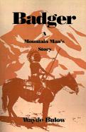 Badger: A Mountain Man's Story