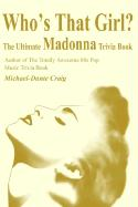 Who's That Girl?: The Ultimate Madonna Trivia Book
