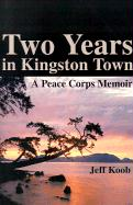 Two Years in Kingston Town: A Peace Corps Memoir