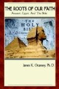 The Roots of Our Faith: Ancient Egypt and the Bible