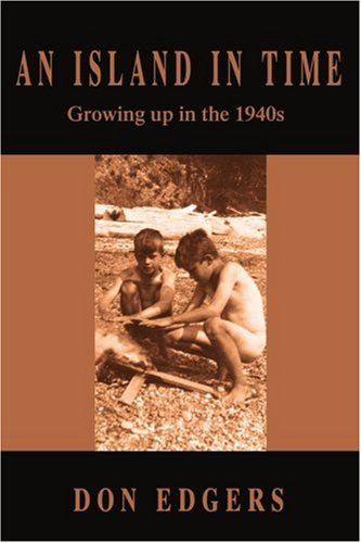 An Island In Time: Growing up in the 1940s - Don Edgers