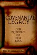 Covenantal Legacy: Old Principles on New Basis