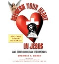 Refresh Your Heart in Jesus: And Other Christian Testimonies
