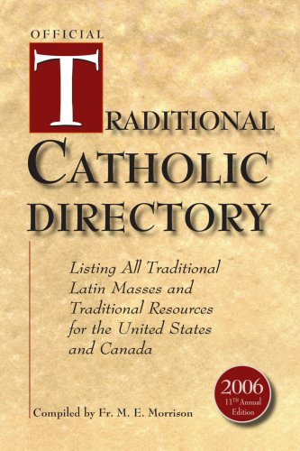 Official Traditional Catholic Directory: Listing All Traditional Latin Masses and Traditional Resources for the United States and Canada - Fr. M. Morrison