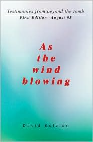 As the Wind Blowing: Testimonies from Beyond the Tomb