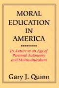 Moral Education in America: Its Future in an Age of Personal Autonomy and Multiculturalism