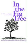In the Fig Tree: Surviving Domestic Violence in Words and Pictures