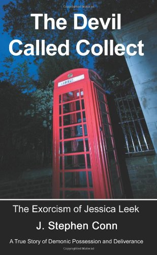 The Devil Called Collect: The Exorcism of Jessica Leek - J. Conn