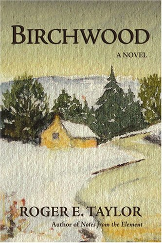 Birchwood: A Novel - Roger Taylor