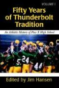 Fifty Years of Thunderbolt Tradition: An Athletic History of Pius X High School