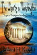 The Wizards of Washington: Triumphs and Travesties of the United States Supreme Court